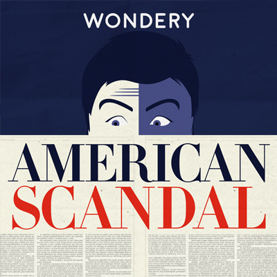 American Scandal Podcast | Podcast Blog