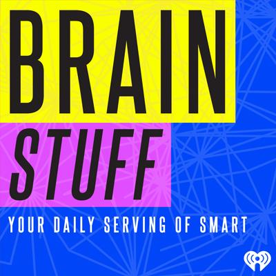 Brain Stuff Podcast | Podcast Blog