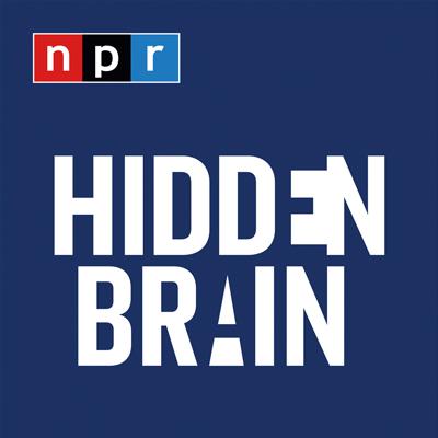 Hidden Brain Podcast | Podcast Blog