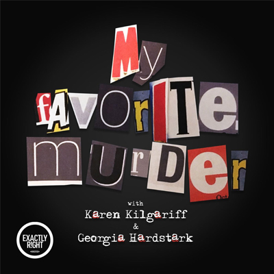 My Favorite Murder Podcast | Podcast Blog