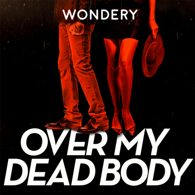 Over My Dead Body Podcast | Podcast Blog