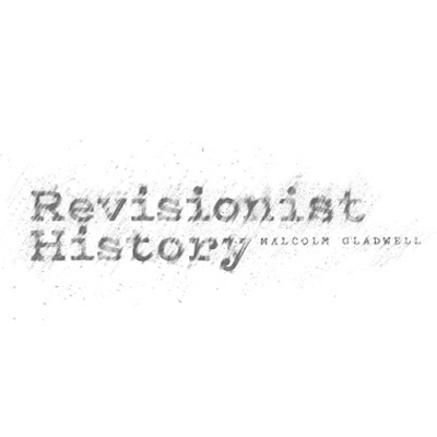 Revisionist History Podcast | Podcast Blog