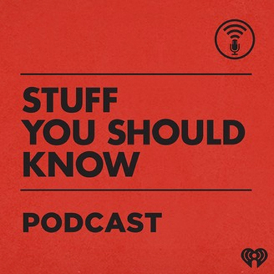 Stuff You Should Know Podcast | Podcast Blog